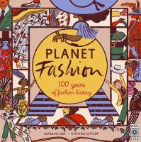 Cover image for Planet fashion / Natasha Slee ; Cynthia Kittler.