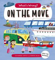 Cover image for What's wrong. On the move / Catherine Veitch ; illustrated by Fermin Solis.