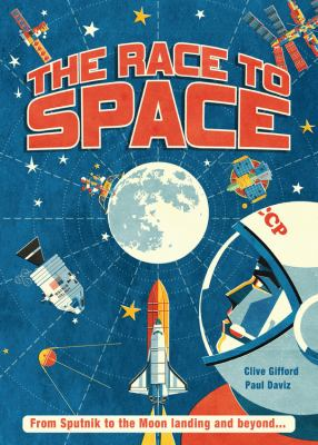 Cover image for The race to space / Clive Gifford ; illustrated by Paul Daviz.