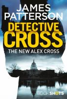 Cover image for Detective Cross / James Patterson.