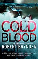 Cover image for Cold blood : a Detective Erika Foster novel / Robert Bryndza.