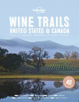Cover image for Wine trails, USA & Canada / contributors, Ashley Hausman [and 11 others].
