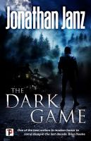 Cover image for The dark game / Jonathan Janz.