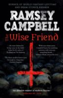 Cover image for The wise friend / Ramsey Campbell.
