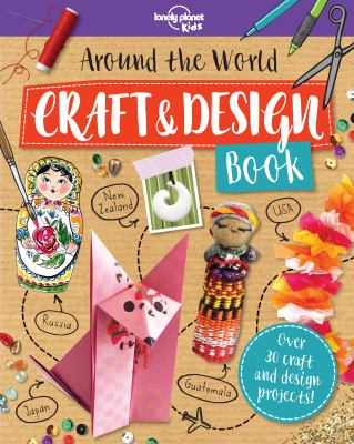 Cover image for Around the world craft and design book / written by Kait Eaton and Laura Baker.