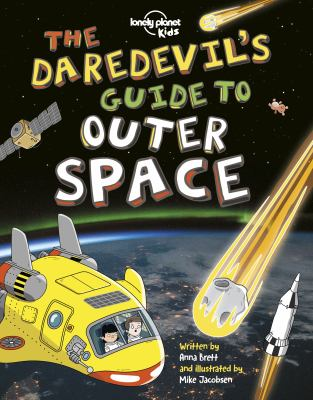 Cover image for The daredevil's guide to outer space / Anna Brett ; illustrated by Mike Jacobsen.