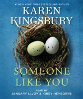 Cover image for Someone like you [sound recording] / Karen Kingsbury.