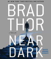 Cover image for Near Dark (CD) [sound recording] / Brad Thor.
