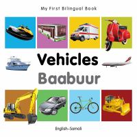 Cover image for Vehicles [board book] = Baabuur : English-Somali / designed by Christangelos Seferiadis.