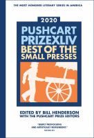 Cover image for Pushcart prize XLIV, 2020  : best of the small presses / edited by Bill Henderson with the Pushcart Prize editors.