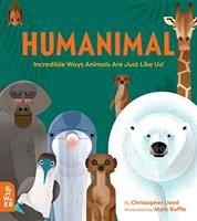 Cover image for Humanimal : incredible ways animals are just like us! / by Christopher Lloyd ; illustrated by Mark Ruffle.