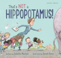 Cover image for That's not a hippopotamus! / written by Juliette MacIver ; illustrated by Sarah Davis.