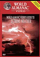 Imagen de portada para World almanac video's guide to extreme weather / Discovery Communications, Inc.