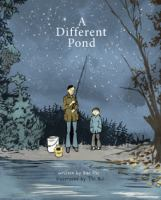 Imagen de portada para A different pond [Vox book] / written by Bao Phi ; illustrated by Thi Bui.