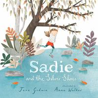 Cover image for Sadie and the silver shoes [Vox book] / Jane Godwin ; illustrated by Anna Walker.