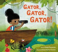 Cover image for Gator, gator, gator! [Vox book] / by Daniel Bernstrom ; illustrated by Frann Preston-Gannon.