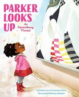 Cover image for Parker looks up [Vox book] : an extraordinary moment / by Parker Curry & Jessica Curry ; illustrated by Brittany Jackson.