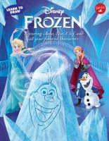 Cover image for Learn to draw Disney Frozen / illustrated by The Disney Storybook Artists.
