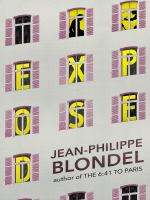 Cover image for Exposed / Jean-Philippe Blondel ; translated from the French by Alison Anderson.