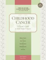 Cover image for Childhood cancer : a parent's guide to solid tumor cancers / Anne Spurgeon and Nancy Keene.