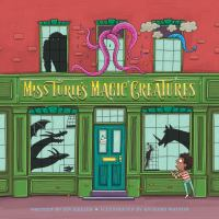 Cover image for Miss Turie's magic creatures / written by Joy Keller ; illustrated by Richard Watson.