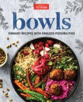 Imagen de portada para Bowls : vibrant recipes with endless possibilities.