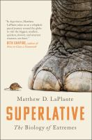 Cover image for Superlative : the biology of extremes / Matthew D. LaPlante.