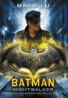 Cover image for Batman : Nightwalker [edición en Español] / Marie Lu ; traducción de Carlos Garciá Varela.