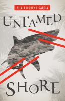 Cover image for Untamed shore / Silvia Moreno-Garcia.