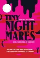 Imagen de portada para Tiny nightmares : very short tales of horror / edited by Lincoln Michel and Nadxieli Nieto.