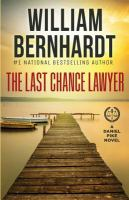 Cover image for The last chance lawyer / William Bernhardt.