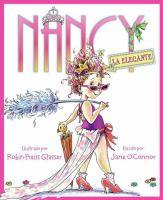 Cover image for Nancy la elegante [Vox book] / por Jane O'Connor ; ilustrado por Robin Preiss Glasser ; traducido por Liliana Valenzuela.
