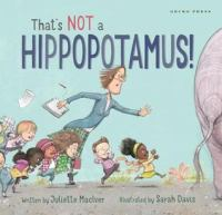 Cover image for That's not a hippopotamus! [Vox book] / written by Juliette MacIver ; illustrated by Sarah Davis.