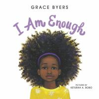 Cover image for I am enough [Vox book] / Grace Byers ; pictures by Keturah A. Bobo.