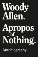 Cover image for Apropos of nothing / Woody Allen.