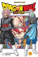 Cover image for Dragon Ball super. 4, Last chance for hope / story by Akira Toriyama ; art by Toyotarou ; translation, Toshikazu Aizawa.