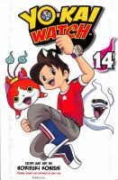 Cover image for Yo-kai watch. 14 / story and art by Noriyuki Konishi ; original concept and supervised by Level-5 Inc. ; translation/Tetsuichiro Miyaki ; lettering/John Hunt.