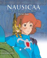 Cover image for Nausicaä of the Valley of the Wind : picture book ; original story and screenplay / written and directed by Hayao Miyazaki.