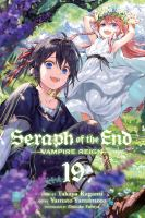 Cover image for Seraph of the end. Vampire reign. 19 / story by Takaya Kagami ; art by Yamato Yamamoto ; storyboards by Daisuke Furuya ; translation, Adrienne Beck ; touch-up & lettering, Sabrina Heep.