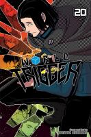 Cover image for World trigger. Vol. 20 / story and art by Daisuke Ashihara ; translation, Caleb Cook ; touch-up art & lettering, Annaliese Christman.