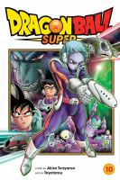 Cover image for Dragon Ball super. 10, Moro's wish / story by Akira Toriyama ; art by Toyotarou ; translation, Caleb Cook ; lettering, James Gaubatz ; touch-up and lettering, Brandon Bovia.