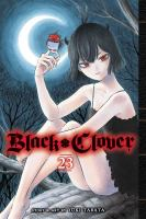Cover image for Black clover. Volume 23, As pitch-black as it gets / story and art by Yūki Tabata ; translation, Taylor Engel, HC Language Solutions, Inc. ; touch-up art & lettering, Annaliese Christman.