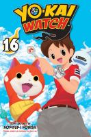 Cover image for Yo-kai watch. 16 / story and art by Noriyuki Konishi ; original concept and supervised by Level-5 Inc. ; translation, Tetsuichiro Miyaki ; lettering, John Hunt.