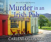 Cover image for Murder in an Irish pub [sound recording] / Carlene O'Connor.