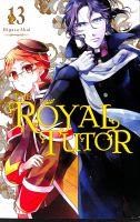 Cover image for The royal tutor. 13 / Higasa Akai ; translation: Amanda Haley ; lettering: Abigail Blackman.