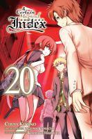 Cover image for A certain magical index. 20 / Chuya Kogino ; original story, Kazuma Kamachi ; character design, Kiyotaka Haimura ; translation, Andrew Prowse ; lettering, Phil Christie.