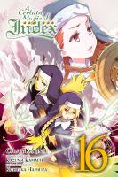 Cover image for A certain magical index. 16 / Chuya Kogino ; original story: Kazuma Kamachi ; character design: Kiyotaka Haimura ; translation: Andrew Prowse ; lettering, Brndn Blakeslee.