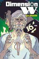 Cover image for Dimension W. 16 / Yuji Iwahara ; translation: Amanda Haley.