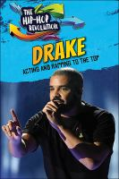 Cover image for Drake : acting and rapping to the top / Barbara Gottfried.