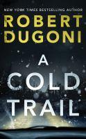 Imagen de portada para A cold trail [sound recording] / Robert Dugoni.